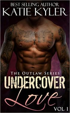 Undercover Love, Book 1 (The Outlaw Series, Book 1) by Katie Kyler - Release Date: Oct. 14th, 2015