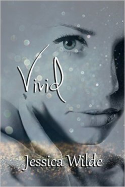 Vivid by Jessica Wilde - Release Date: Oct. 11th, 2015