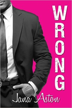 Wrong by Jana Aston - Release Date: Oct. 7th, 2015