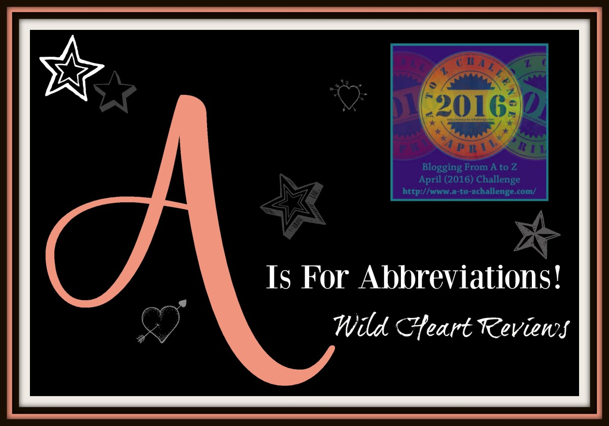 ❢A is for Abbreviations❢ A-to-Z Challenge  April 2016