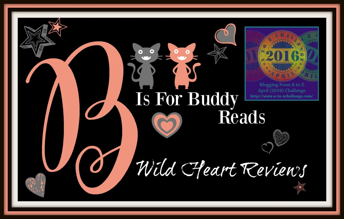 ❢B is for Buddy Reads❢ A-to-Z Challenge April 2016