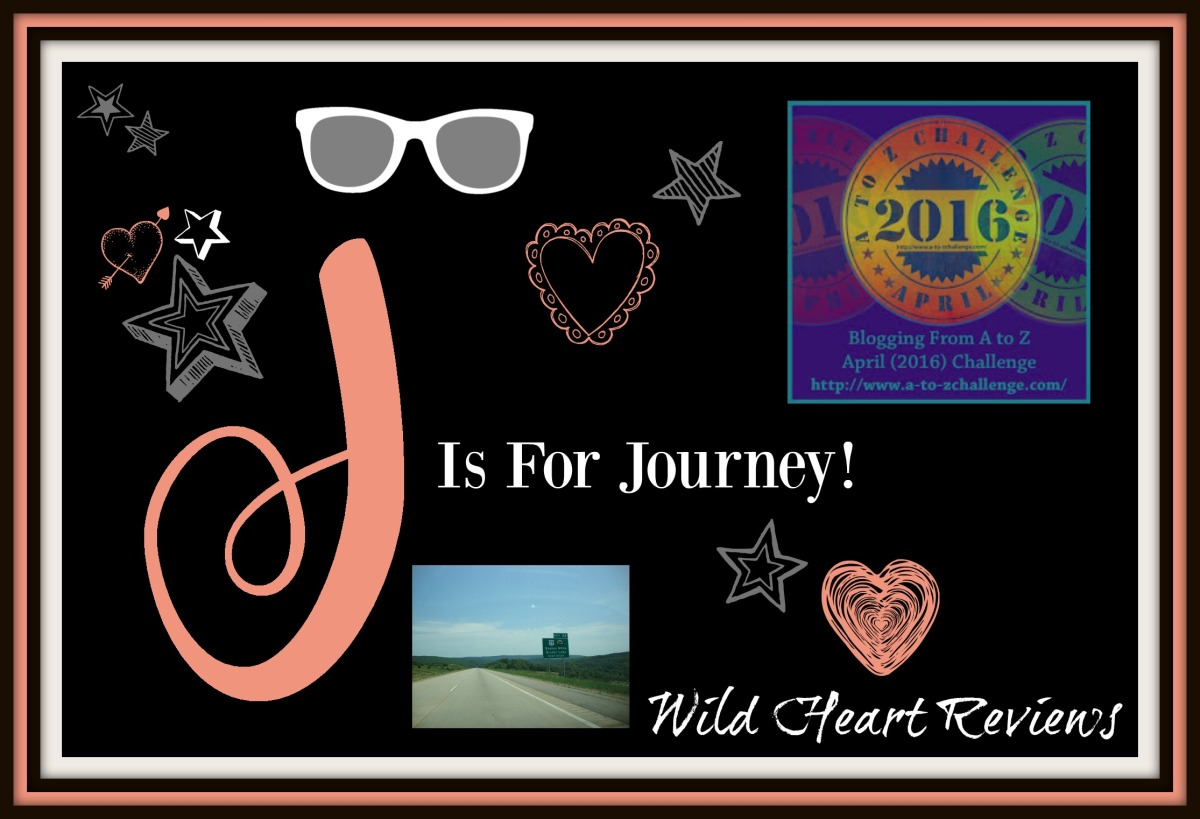 ❢J is for Journey❢ A-to-Z Challenge April 2016